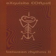 eXquisite CORpsE - Between Rhythms 2