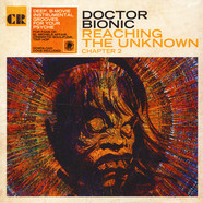 Doctor Bionic - Reaching The Unknown: Chapter 3