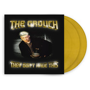 Grouch, The - They Don't Have This Gold Vinyl Edition