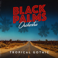 Black Palms Orchestra - Tropical Gothic