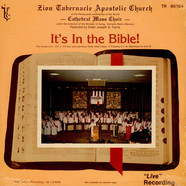 Zion Tabernacle Apostolic Church -- Cathedral Mass Choir - It's In The Bible!