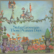 Stefan Grossman - Those Pleasant Days