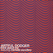 Artful Dodger Featuring Michelle Escoffery - Think About Me