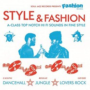 Soul Jazz Records Presents - Style & Fashion Records - Class Top Notch Hi Fi Sounds In Fine Style