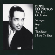 Duke Ellington - Stomps, Rags & The Blues I Love To Sing