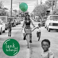 Tank & The Bangas - Green Ballon