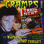 Cramps - Trash Is Neat #5: The Band That Time Forgot