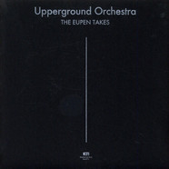 Upperground Orchestra - The Eupen Takes