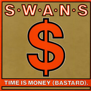 Swans - Time Is Money (Bastard)