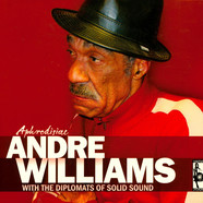 Andre Williams With The Diplomats Of Solid Sound - Aphrodisiac