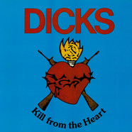 Dicks - Kill From The Heart