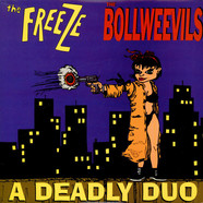 The Freeze / The Bollweevils - A Deadly Duo