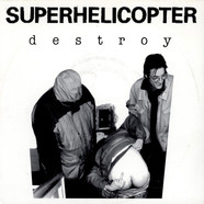 Superhelicopter - Destroy