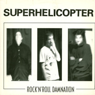 Superhelicopter - Rock'N'Roll Damnation