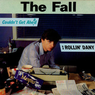 The Fall - Couldn't Get Ahead / Rollin' Dany'