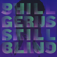 Phil Gerus - Still Blind