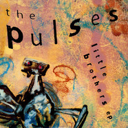 Pulses, The - Little Brothers EP