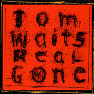 Tom Waits - Real Gone (Remixed / Remastered)