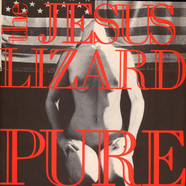 Jesus Lizard, The - Pure