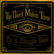 Devil Makes Three, The - I'm A Stranger Here