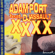 Adam Port - XXXX Feat. DJ Assault