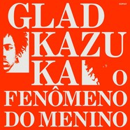Gladkazuka - O Fenomeno Do Menino EP