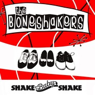 Boneshakers, The - Shake Baby Shake