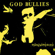 God Bullies - Mama Womb Womb