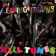 Leaving Trains, The - Kill Tunes
