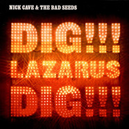 Nick Cave & The Bad Seeds - Dig!!! Lazarus!!! Dig!!!