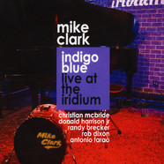 Mike Clark - Indigo Blue / Live At The Iridium