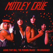 Motley Crue - Looks That Kill: The Perkins Palace Broadcast