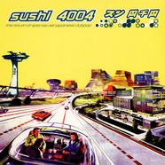V.A. - Sushi 4004 - The Return Of Spectacular Japanese Clubpop