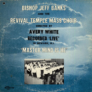 Bishop Jeff Banks And The Revival Temple Mass Choir - Master Mind Is He