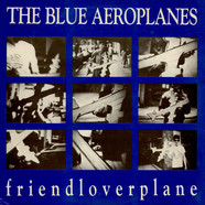 Blue Aeroplanes, The - Friendloverplane