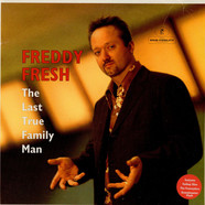 Freddy Fresh - The Last True Family Man