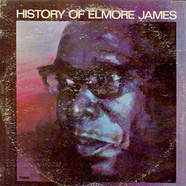 Elmore James - History Of Elmore James
