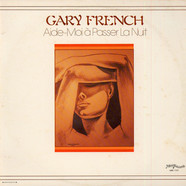Gary French - Aide-Moi à Passer La Nuit