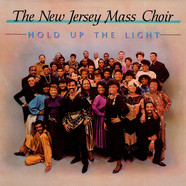 The New Jersey Mass Choir - Hold Up The Light