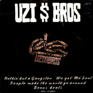 Uzi Bros. - Nothin' But A Gangster / We Got Mo' Soul / People Make The World Go Around (Bonus Beats)