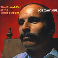 Joe Zawinul - The Rise And Fall Of The Third Stream