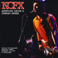 NOFX - American Drugs And German Beers: Live At The Bizarre Festival 1995