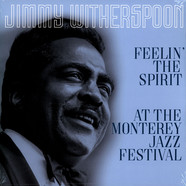 Jimmy Witherspoon - Feelin' The Spirit / At The Monterey Jazz Festival