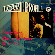 Low Profile - Funky Song / Playing For Keeps / No Mercy