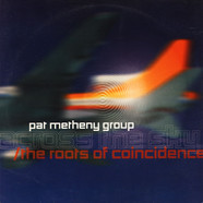 Pat Metheny Group - Across The Sky / The Roots Of Coincidence