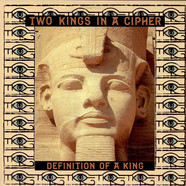Two Kings In A Cipher - Definition Of A King