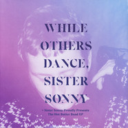 Sister Sonny - While Others Dance