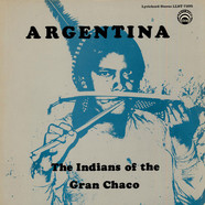 V.A. - Argentina - The Indians Of The Gran Chaco
