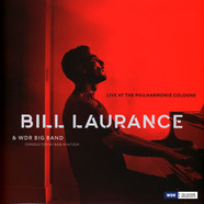 Bill Laurance With Bob Mintzer & WDR Big Band - Live At The Philharmonie Cologne