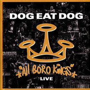 Dog Eat Dog - All Boro Kings Live